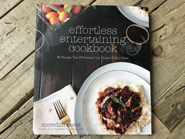 Effortless Entertaining Cookbook by Meredith Steele